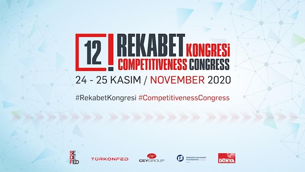12. Rekabet Kongresi'nde Sürdürülebilir Sektörler Masaya Yatırılacak!