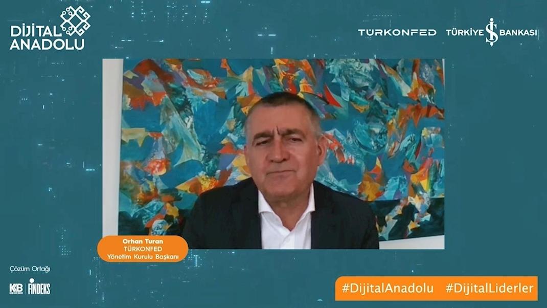 25 Şubat 2021 - TÜRKONFED Yönetim Kurulu Başkanı Orhan Turan Dijital Anadolu Canlı Yayını Konuşma Metni