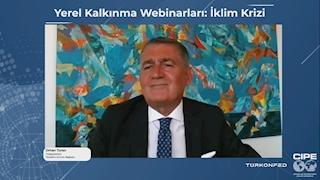 31 Ağustos 2021 - TÜRKONFED Yönetim Kurulu Başkanı Orhan Turan Yerel Kalkınma Webinarları: İklim Krizi Konuşma Metni