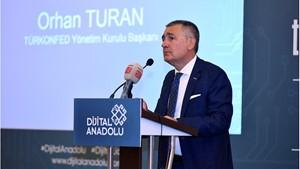 11 Haziran 2019-TÜRKONFED Başkanı Orhan Turan-Dijital Anadolu Denizli Toplantısı Konuşma Metni