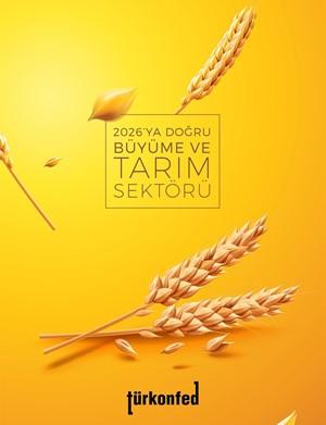 2026'YA Doğru Büyüme ve Tarım Sektörü