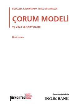 Bölgesel Kalkınmada Yerel Dinamikler Çorum Modeli ve 2023 Senaryoları