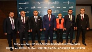 Dijital Anadolu, Dijital Liderleri Elazığlı KOBİ'lerle Buluşturdu!