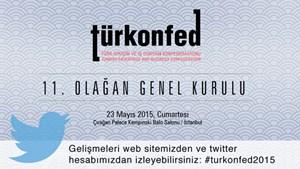 Genel Kurulumuzu Web Sitemizden ve #turkonfed2015 hashtag'i ile Twitter'dan takip edebilirsiniz