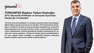 """Kadooğlu: """"2018, Ekonomik Politikalar ve Sonuçları Açısından Hassas Bir Yıl Olacaktır"""""""
