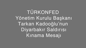 Tarkan Kadooğlu'nun Diyarbakır Saldırısı Kınama Mesajı