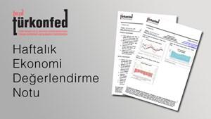TÜRKONFED Haftalık Ekonomi Değerlendirme Notu 15-33