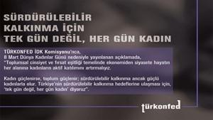 """TÜRKONFED İDK Komisyonu: """"Sürdürülebilir Kalkınma İçin Tek Gün Değil, Her Gün Kadın"""" - 7 Mart 2019"""