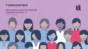 TÜRKONFED İDK, İlk Cinsiyet Eşitliği Gündem Raporu'nu Yayınladı!