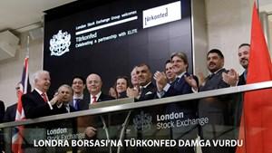 TÜRKONFED ve ELITE Program, Londra Borsası'na Damgasını Vurdu