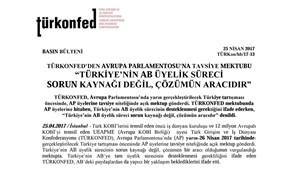 """TÜRKONFED'den AP'ye Tavsiye Mektubu: """"Türkiye AB Sürecinde Sorun Kaynağı Değil, Çözümün Aracıdır"""""""