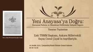 """""""Yeni Anayasaya Doğru: Kurumsal Reform ve Demokrasi Kültürünün Gelişimi"""" Rapor Tanıtım Toplantısı"""