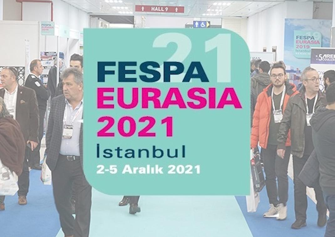 FESPA Eurasia Fuarı 2-5 Aralık 2021'de Başlıyor!