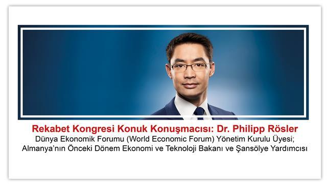 10. Rekabet Kongresi Konuk Konuşmacısı: Dr. Philipp Rösler