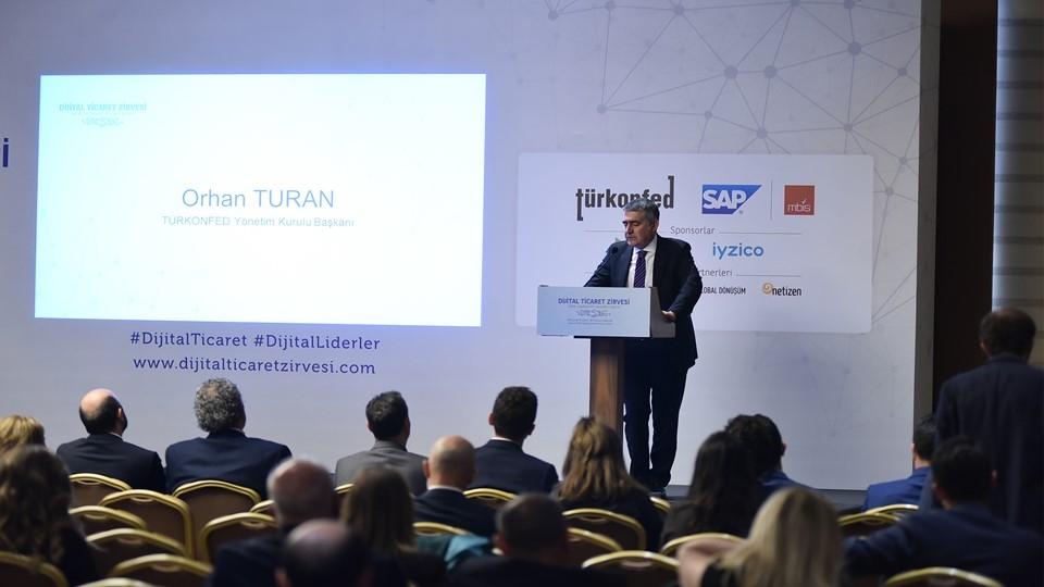 16 Nisan 2019 / TÜRKONFED Başkanı Orhan Turan Dijital Ticaret Zirvesi İzmir Konuşma Metni