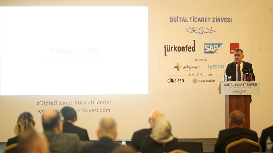 2 Mayıs 2019 / TÜRKONFED Başkanı Orhan Turan Dijital Ticaret Zirvesi Gaziantep Konuşma Metni
