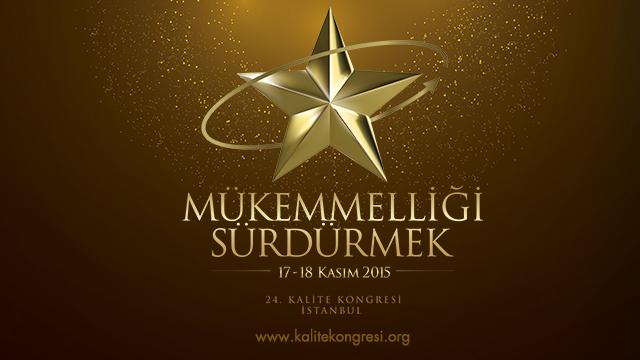24. Kalite Kongresi 17-18 Kasım tarihlerinde İstanbul'da yapılacak