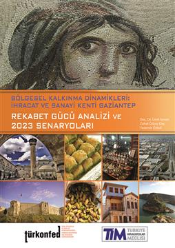 Bölgesel Kalkınma Dinamikleri: İhracat ve Sanayi Kenti Gaziantep