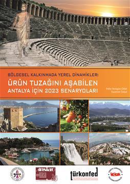 Bölgesel Kalkınmada Yerel Dinamikler Ürün Tuzağını Aşabilen Antalya için 2023 Senaryoları