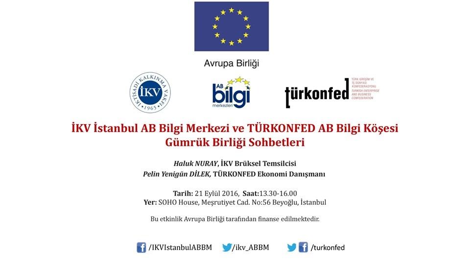 İKV İstanbul AB Bilgi Merkezi ve TÜRKONFED AB Bilgi Köşesi Gümrük Birliği Sohbetleri - 21 Eylül 2016