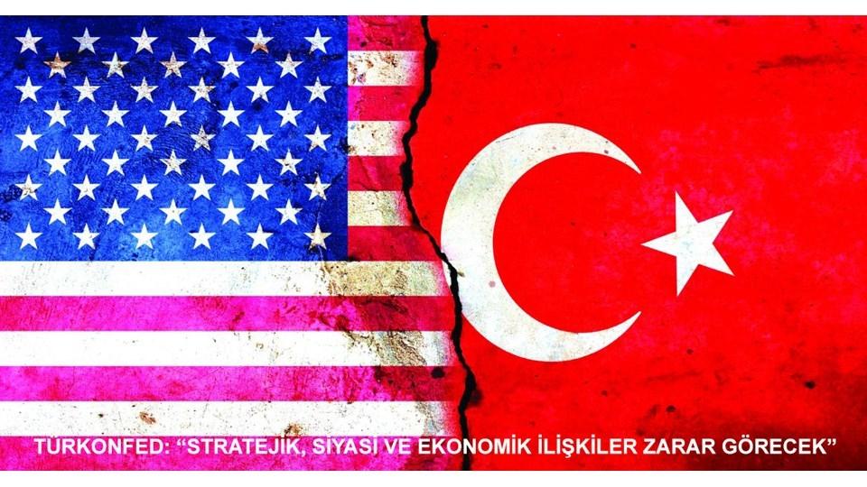 """TÜRKONFED Başkanı Kadooğlu:  """"Stratejik, Siyasi ve Ekonomik İlişkiler Zarar Görecek"""""""