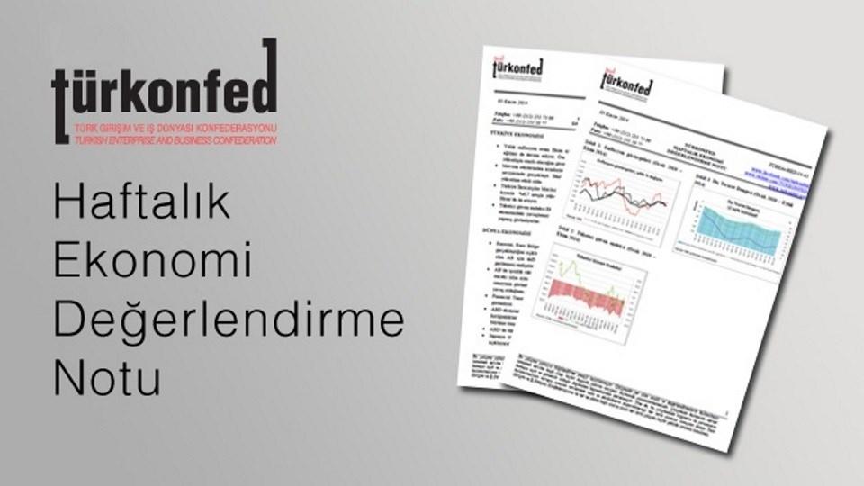 TÜRKONFED Haftalık Ekonomi Değerlendirme Notu 17-01