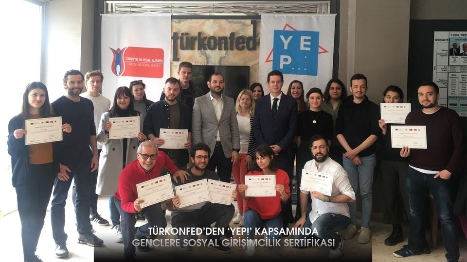TÜRKONFED'den 'YEP!' Kapsamında Gençlere Sosyal Girişimcilik Sertifikası