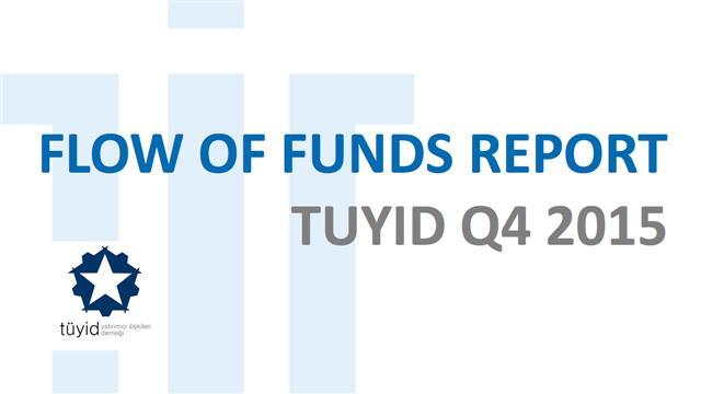 TÜYİD Flow of Funds XI Raporu