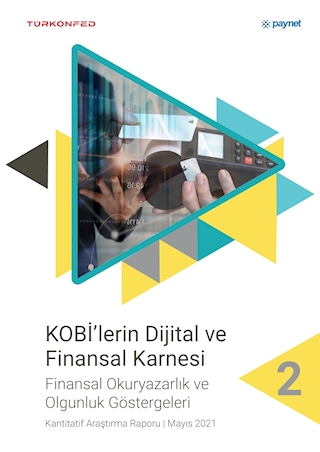 KOBİ'lerin Dijital ve Finansal Karnesi-Finansal Okuryazarlık ve Olgunluk Göstergeleri