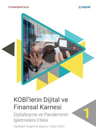 KOBİ'lerin Dijital ve Finansal Karnesi-Pandeminin İşletmelere Etkisi 1