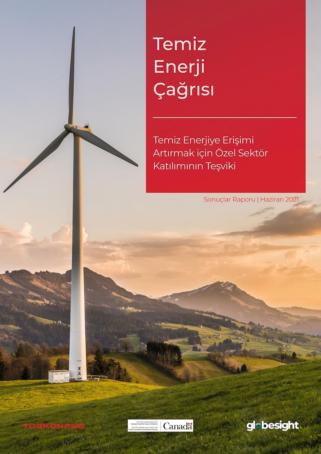 Temiz Enerji Çağrısı - Temiz Enerjiye Erişimi Artırmak için Özel Sektör Katılımının Teşviki Sonuçlar Raporu