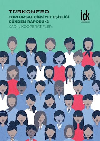 Toplumsal Cinsiyet Eşitliği Gündem Raporu - 2: Kadın Kooperatifleri
