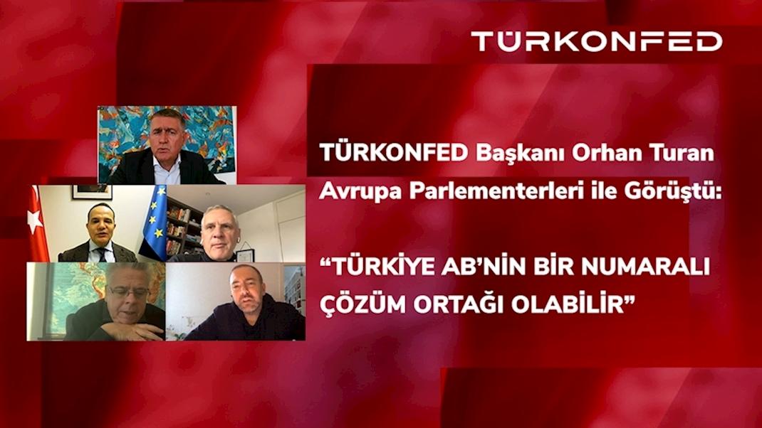 TÜRKONFED Başkanı Orhan Turan Avrupa Parlamenterleri ile Görüştü!