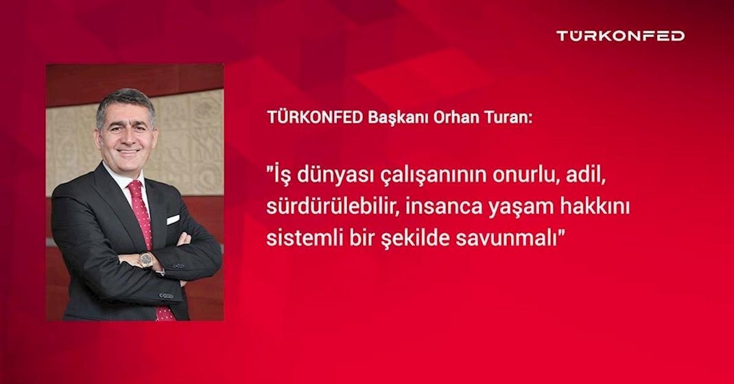 """TÜRKONFED Başkanı Orhan Turhan: """"Çalışanları Enflasyona Ezdirmeyelim"""""""