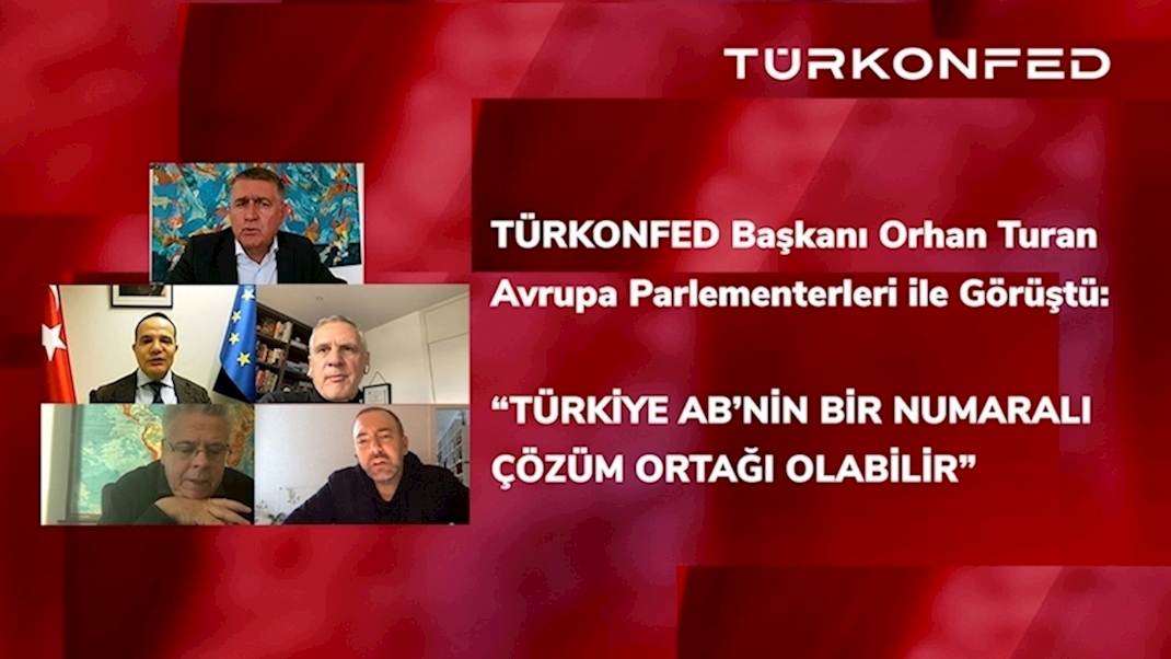 TÜRKONFED President Orhan Turhan Meets  Members of the European Parliament!