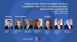 """TÜRKONFED-TKYD-EBRD İşbirliğinde """"Covid-19 Zamanında Dönüşüm"""" Webinarları Başlıyor!"""