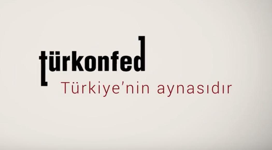 TÜRKONFED Türkiye'nin Aynasıdır