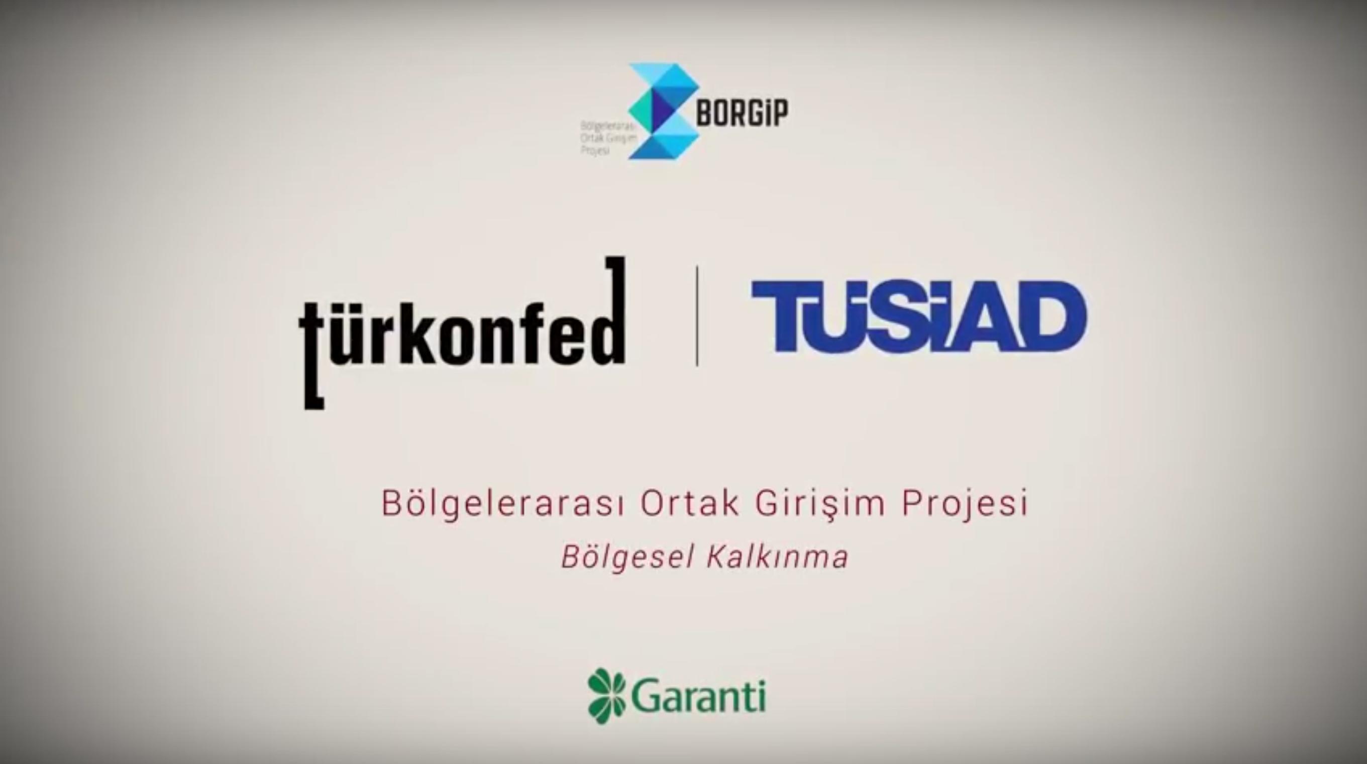 TÜRKONFED-TÜSİAD BORGİP Tanıtım Filmi 1-Bölgesel Kalkınma