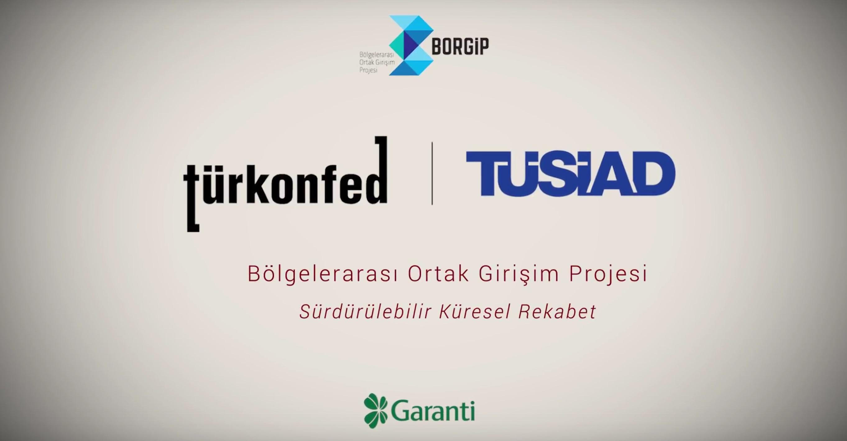 TÜRKONFED-TÜSİAD BORGİP Tanıtım Filmi 2-Sürdürülebilir Küresel Rekabet